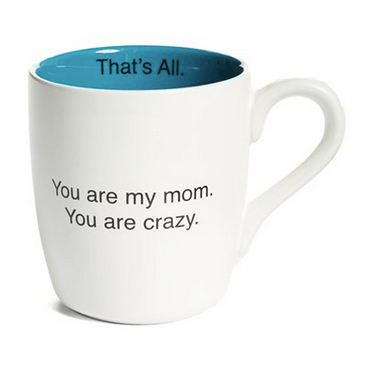 You are my mom mug