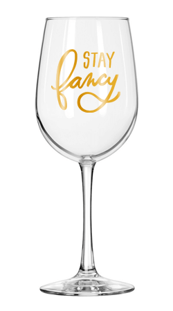 'Stay Fancy' Wine Glasses $14