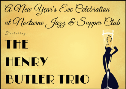 New Years Eve Celebration featuring The Henry Butler Trio