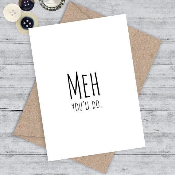 Meh You'll Do Card | The Denver Ear