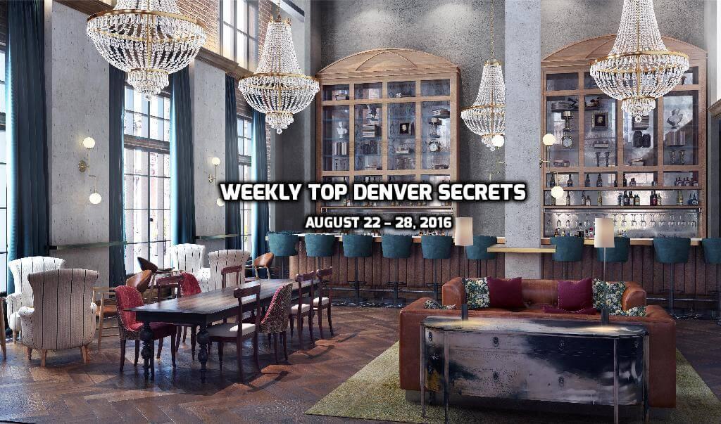 Weekly Top Denver Secrets August 22 – 28, 2016   The Denver Ear